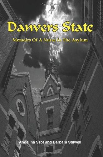 Danvers State: Memoirs of a Nurse in the Asylum 9781418491352