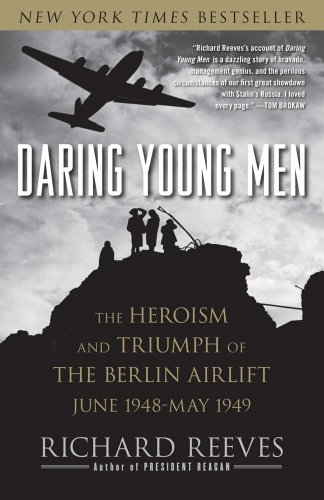 Daring Young Men: The Heroism and Triumph of the Berlin Airlift, June 1948-May 1949 9781416541202