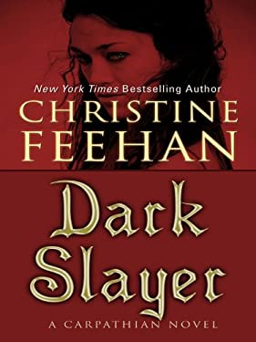 Dark Slayer: A Carpathian Novel 9781410422460