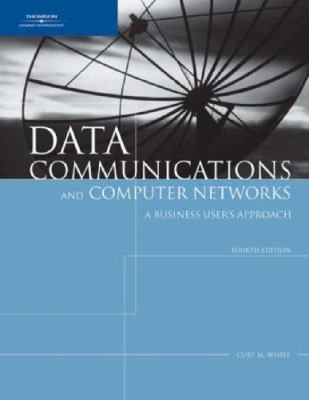 Data Communications and Computer Networks: A Business User's Approach 9781418836108