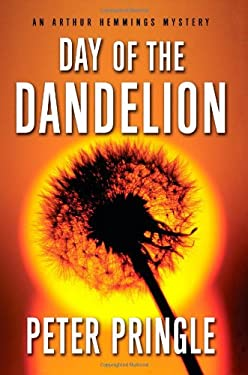 Day of the Dandelion: An Arthur Hemmings Mystery 9781416540755