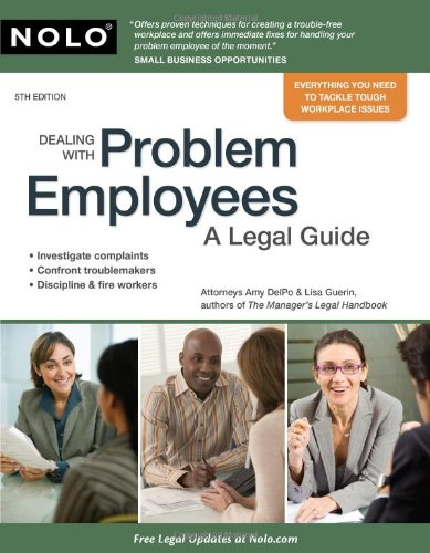 Dealing with Problem Employees: A Legal Guide 9781413310689