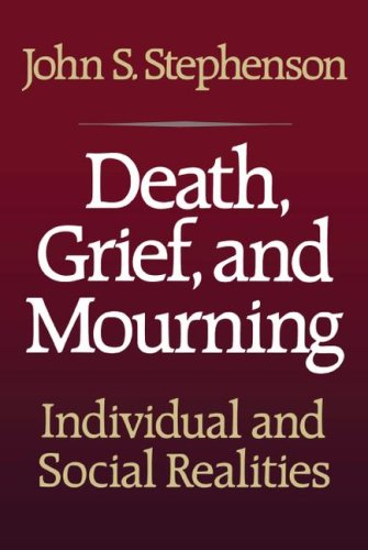 Death, Grief, and Mourning: Individual and Social Realities 9781416573562