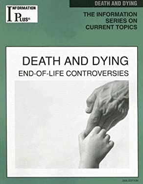 Death and Dying: End-Of-Life Controversies 9781414404103