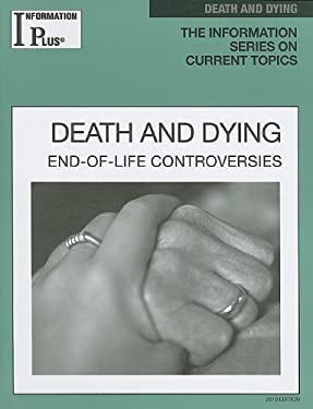 Death and Dying: End-Of-Life Controversies 9781414463056