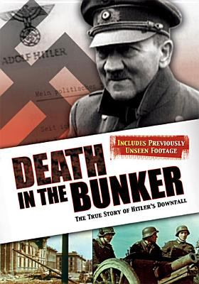 Death in the Bunker: The Truth of Hilters Downfall 9781417229284