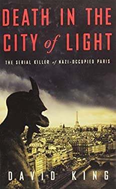 Death in the City of Light: The Serial Killer of Nazi-Occupied Paris 9781410445469