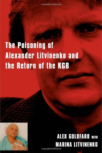 Death of a Dissident: The Poisoning of Alexander Litvinenko and the Return of the KGB 9781416551652