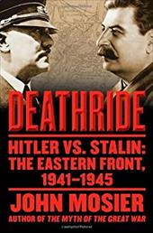Deathride: Hitler vs. Stalin: The Eastern Front, 1941-1945 6238536
