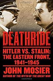 Deathride: Hitler vs. Stalin: The Eastern Front, 1941-1945 6238536