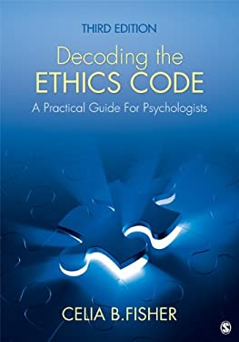 Decoding the Ethics Code: A Practical Guide for Psychologists 9781412997607