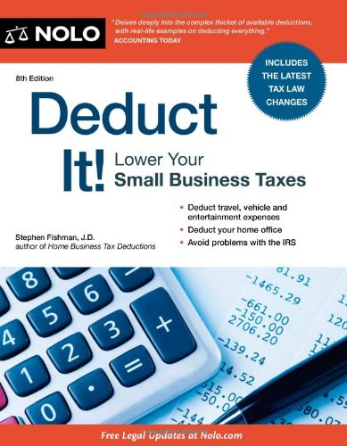 Deduct It!: Lower Your Small Business Taxes 9781413316360