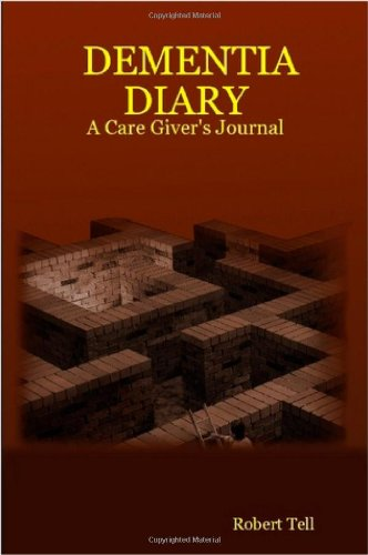 Dementia Diary: A Care Giver's Journal 9781411665774