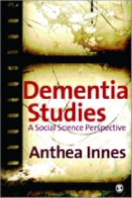 Dementia Studies: A Social Science Perspective 9781412921633