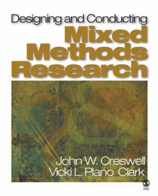 Designing and Conducting Mixed Methods Research 9781412927925