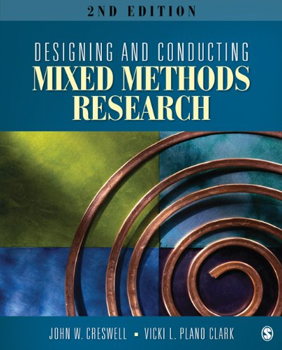 Designing and Conducting Mixed Methods Research 9781412975179