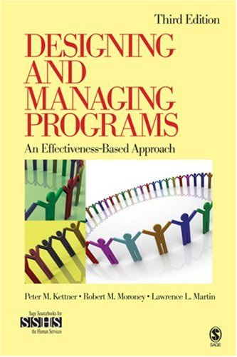 Designing and Managing Programs: An Effectiveness-Based Approach 9781412951944