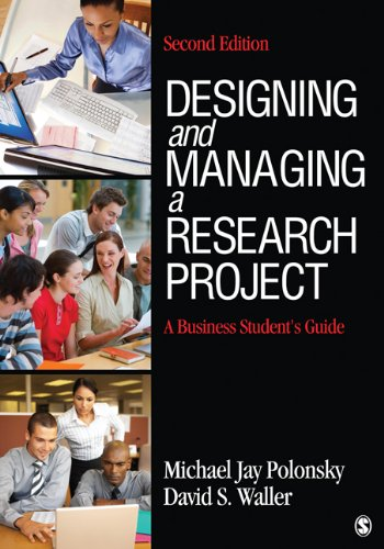 Designing and Managing a Research Project: A Business Student's Guide 9781412977753