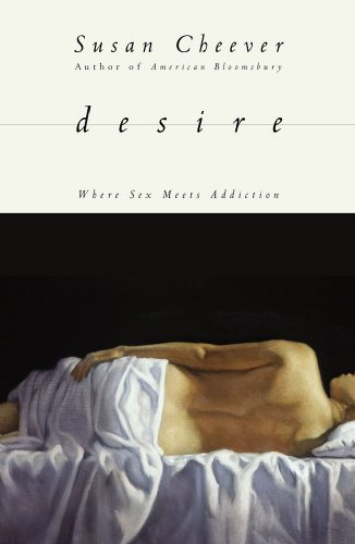 Desire: Where Sex Meets Addiction 9781416537939