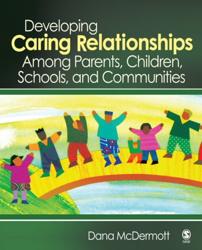 Developing Caring Relationships Among Parents, Children, Schools, and Communities 9781412927864