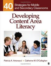 Developing Content Area Literacy: 40 Strategies for Middle and Secondary Classrooms 6190919