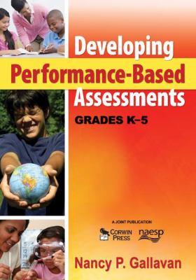 Developing Performance-Based Assessments, Grades K-5 9781412966092