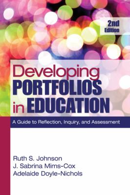 Developing Portfolios in Education: A Guide to Reflection, Inquiry, and Assessment [With CDROM] 9781412972369