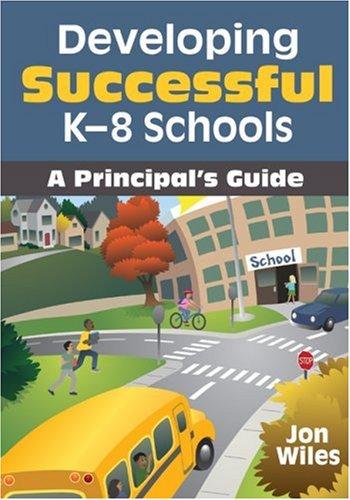Developing Successful K-8 Schools: A Principal's Guide 9781412966177