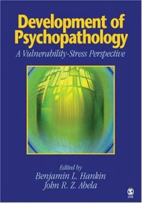 Development of Psychopathology: A Vulnerability-Stress Perspective 9781412904902