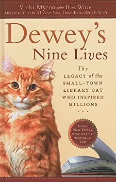 Dewey's Nine Lives: The Legacy of the Small-Town Library Cat Who Inspired Millions 9781410428752