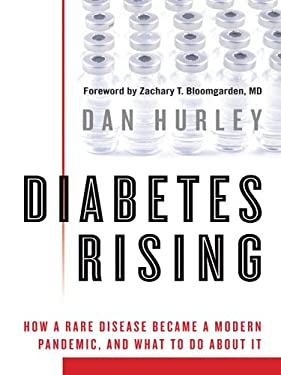 Diabetes Rising: How a Rare Disease Became a Modern Pandemic, and What to Do about It 9781410428226