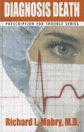 Diagnosis Death: Medical Suspense with Heart 9781410439086