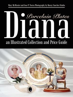 Diana an Illustrated Collection and Price Guide: Porcelain Plates 9781410744463
