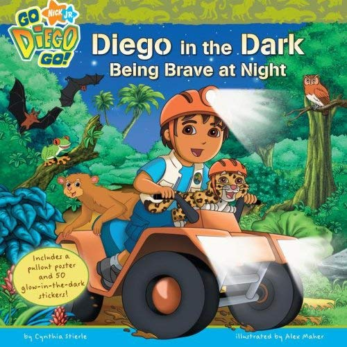 Diego in the Dark: Being Brave at Night (Nick Jr. Go Diego Go! (Simon Spotlight Unnumbered)) Cynthia Stierle and Alex Maher