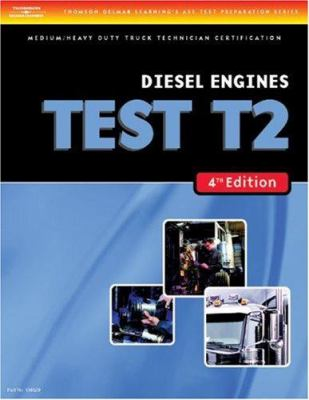 Diesel Engines Test T2: Medium/Heavy Duty Truck Technician Certification 9781418048297