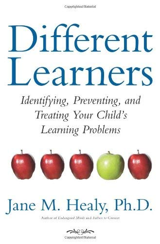 Different Learners: Identifying, Preventing, and Treating Your Child's Learning Problems 9781416556411