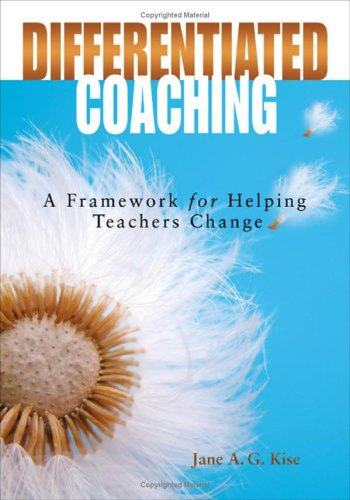 Differentiated Coaching: A Framework for Helping Teachers Change 9781412916431
