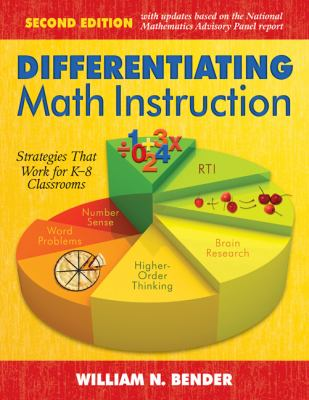 Differentiating Math Instruction: Strategies That Work for K-8 Classrooms 9781412970822