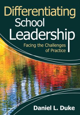 Differentiating School Leadership: Facing the Challenges of Practice 9781412970501