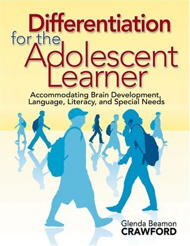 Differentiation for the Adolescent Learner: Accommodating Brain Development, Language, Literacy, and Special Needs 9781412940542