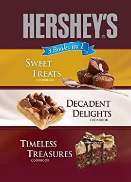 Hershey's 3 Books in 1: Sweet Treats Cookbook/Decadent Delights Cookbook/Timeless Treasures Cookbook 9781412728478