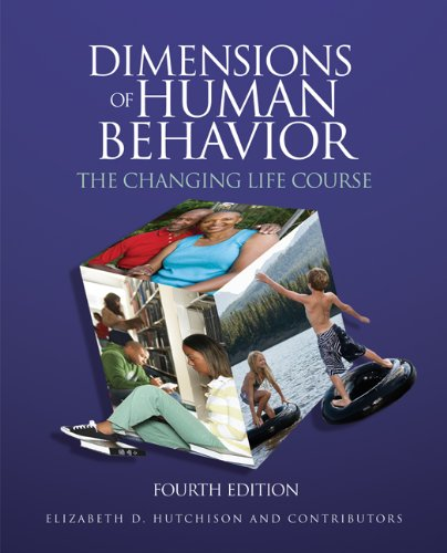 Dimensions of Human Behavior: The Changing Life Course 9781412976411
