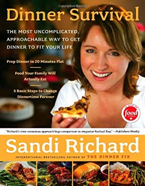 Dinner Survival: The Most Uncomplicated, Approachable Way to Get Dinner to Fit Your Life 9781416543640