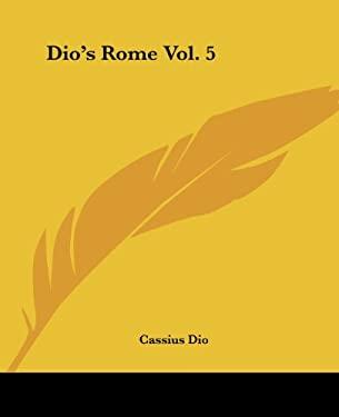 Dio's Rome Vol. 5 9781419116131