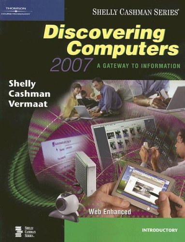 Discovering Computers 2007: A Gateway to Information, Web-Enhanced--Introductory 9781418843694