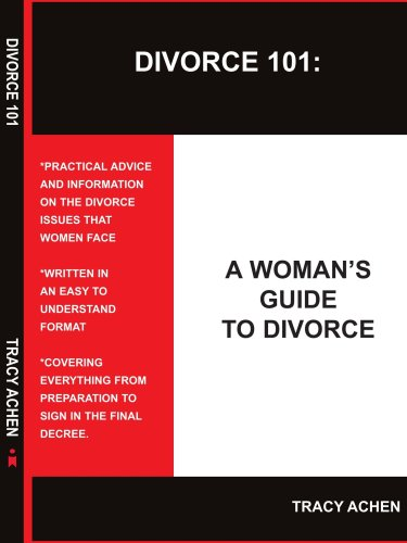 Divorce 101: A Woman's Guide to Divorce 9781418425654