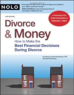 Divorce & Money: How to Make the Best Financial Decisions During Divorce 9781413309188