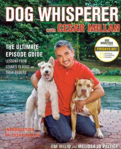 Dog Whisperer with Cesar Millan: The Ultimate Episode Guide 9781416561439
