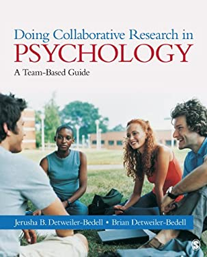 Doing Collaborative Research in Psychology: A Team-Based Guide 9781412988179