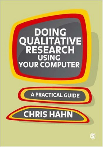Doing Qualitative Research Using Your Computer: A Practical Guide 9781412946933